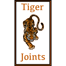 Tiger Joints™